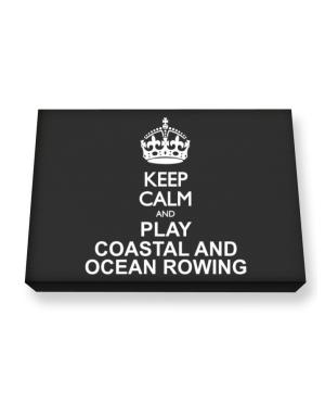 Keep calm and play Coastal And Ocean Rowing Canvas square