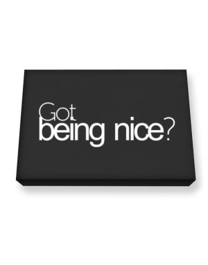 Got Being Nice? Canvas square