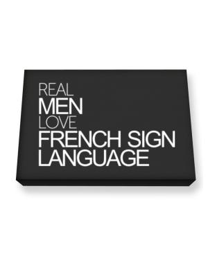 Real men love French Sign Language Canvas square