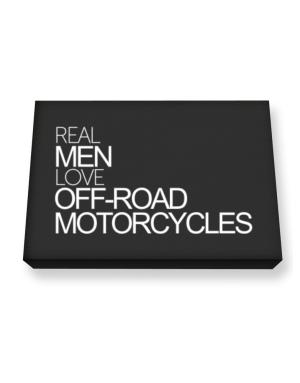 Real men love Off-Road Motorcycles Canvas square
