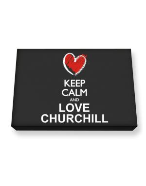 Keep calm and love Churchill chalk style Canvas square