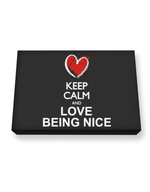 Keep calm and love Being Nice chalk style Canvas square