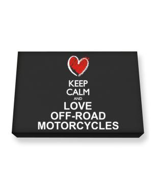 Keep calm and love Off-Road Motorcycles chalk style Canvas square