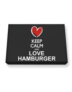 Keep calm and love Hamburger chalk style Canvas square