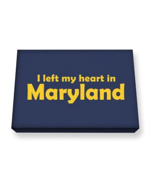 I Left My Heart In Maryland Canvas square