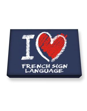 I love French Sign Language chalk style Canvas square