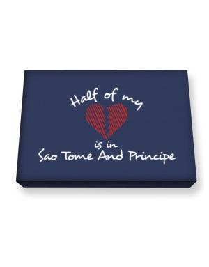 Half of my heart is in Sao Tome And Principe Canvas square