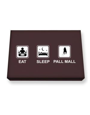 Eat sleep Pall Mall Canvas square