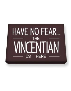 Have no fear the Vincentian is here Canvas square