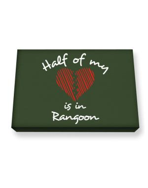 Half of my heart is in Rangoon Canvas square