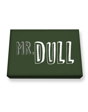 Mr. dull Canvas square