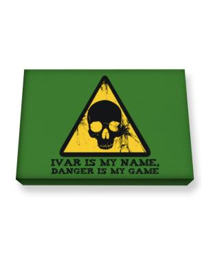 Ivar Is My Name, Danger Is My Game Canvas square