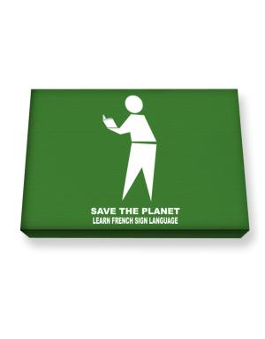Save The Planet Learn French Sign Language Canvas square
