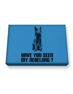 Have you seen my Nebelung? Canvas square