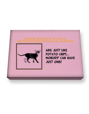 Oriental Shorthairs are just like potato chips Canvas square