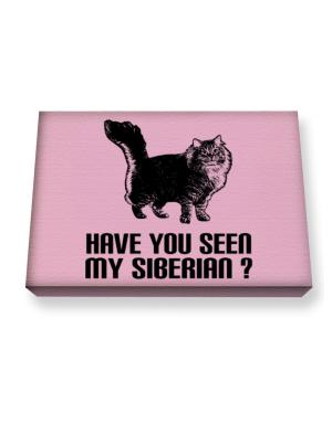 Have you seen my Siberian? Canvas square
