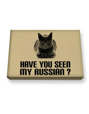 Have you seen my Russian? Canvas square