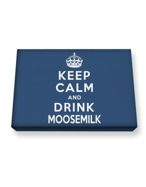Keep calm and drink Moosemilk Canvas square