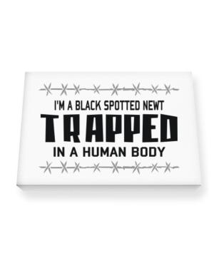 I Am Black Spotted Newt Trapped In A Human Body Canvas square