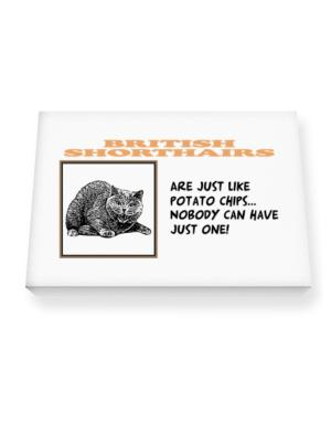 British Shorthairs are just like potato chips Canvas square