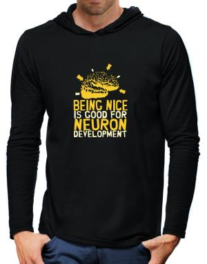 Being Nice Is Good For Neuron Development Hooded Long Sleeve T-Shirt-Mens