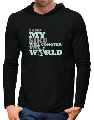 I And My Siku Will Conquer The World Hooded Long Sleeve T-Shirt-Mens