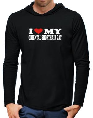 I Love My Oriental Shorthair Hooded Long Sleeve T-Shirt-Mens