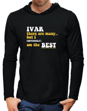 Ivar There Are Many... But I (obviously) Am The Best Hooded Long Sleeve T-Shirt-Mens