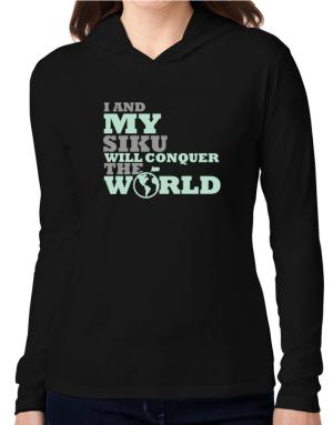 I And My Siku Will Conquer The World Hooded Long Sleeve T-Shirt Women
