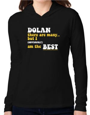 Dolan There Are Many... But I (obviously) Am The Best Hooded Long Sleeve T-Shirt Women