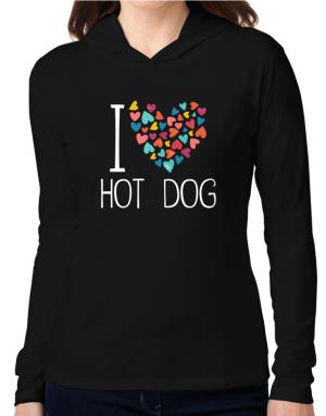 I love Hot Dog colorful hearts Hooded Long Sleeve T-Shirt Women