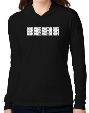 MMA Mixed Martial Arts three words Hooded Long Sleeve T-Shirt Women
