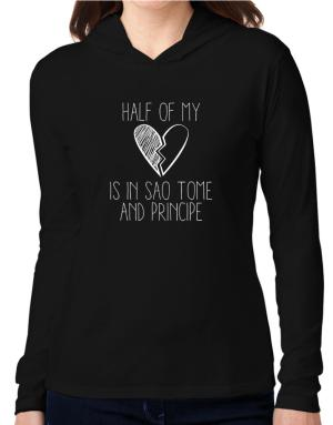 Half of my heart is in Sao Tome And Principe Hooded Long Sleeve T-Shirt Women