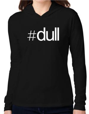 Hashtag dull Hooded Long Sleeve T-Shirt Women