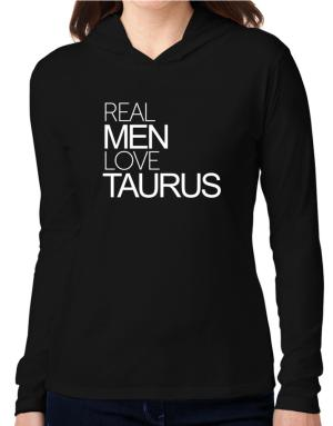 Real men love Taurus Hooded Long Sleeve T-Shirt Women