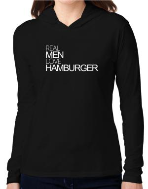 Real men love Hamburger Hooded Long Sleeve T-Shirt Women