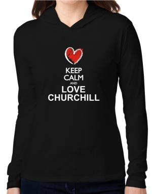 Keep calm and love Churchill chalk style Hooded Long Sleeve T-Shirt Women
