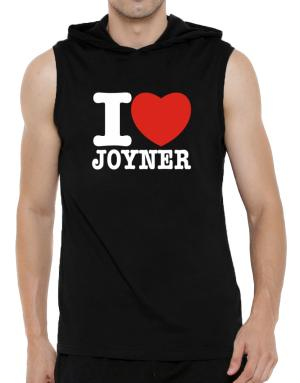 I Love Joyner Hooded Sleeveless T-Shirt - Mens