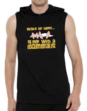 wake up happy .. sleep with a Documentalist Hooded Sleeveless T-Shirt - Mens