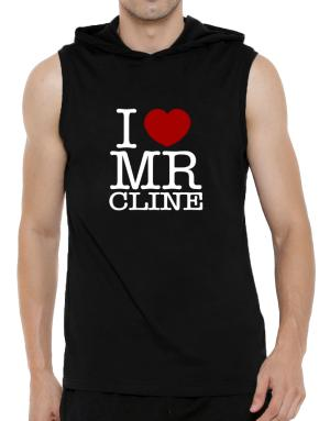 I Love Mr Cline Hooded Sleeveless T-Shirt - Mens