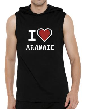 I Love Aramaic Hooded Sleeveless T-Shirt - Mens