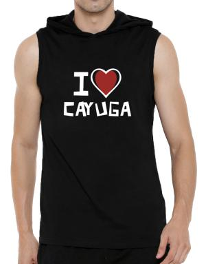 I Love Cayuga Hooded Sleeveless T-Shirt - Mens