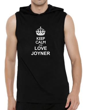 Keep calm and love Joyner Hooded Sleeveless T-Shirt - Mens