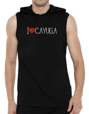 I love Cayuga cool style Hooded Sleeveless T-Shirt - Mens