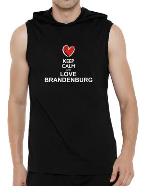 Keep calm and love Brandenburg chalk style Hooded Sleeveless T-Shirt - Mens