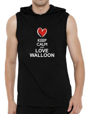 Keep calm and love Walloon chalk style Hooded Sleeveless T-Shirt - Mens