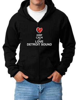 Keep calm and love Detroit Sound chalk style Zip Hoodie - Mens