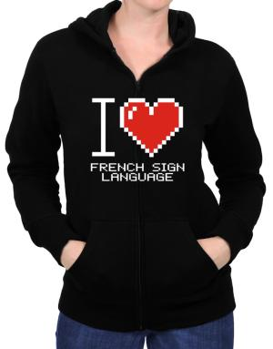 I love French Sign Language pixelated Zip Hoodie - Womens