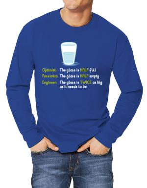 Camisetas Manga Larga de Optimist pessimist engineer glass problem