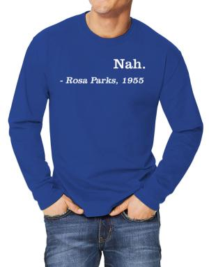 Nah Rosa Parks 1955 Long-sleeve T-Shirt
